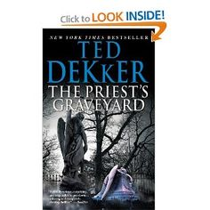 The Priest's Graveyard by Ted Dekker. To say this book is amazing would be an understatement. I loved it!