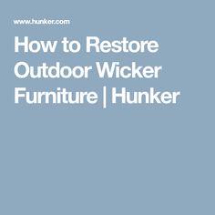 How to Restore Outdoor Wicker Furniture | Hunker
