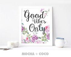 Good Vibes Only Printable Poster Floral poster by MochaAndCoco