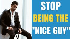 """5 TRICKS to STOP Being The """"Nice Guy"""""""