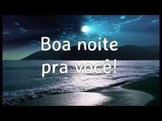Boa noite pra Você  - linda mensagem de boa noite- mensagem para Whatzapp - YouTube