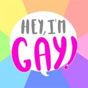 Hey, I'm Gay!