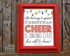 The best way to spread CHRISTMAS CHEER is singing LOUD for all to hear -- You gotta love Buddy the ELF!  Printable Christmas decor!