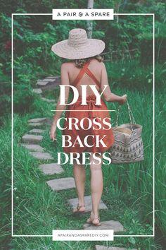 A Pair & A Spare | DIY Cross Back Dress