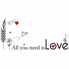 Love is all you need Love Is Everything, All You Need Is Love, Words Quotes, Me Quotes, Blank Quotes, Sayings, Girly Quotes, Valentines Diy, Love Words