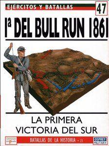 Primera del Bull Run 1861 : primera victoria del sur / Alan Hankinson http://fama.us.es/record=b2667914~S5*spi