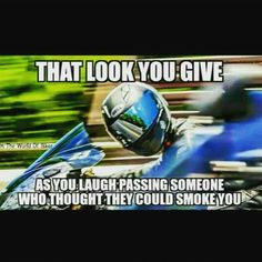 You thought you could smoke me? Funny Car Memes, Crazy Funny Memes, Really Funny Memes, Motorcycle Memes, Scooter Motorcycle, Hyabusa Motorcycle, Bike Humor, Car Humor, Dirt Bike Quotes