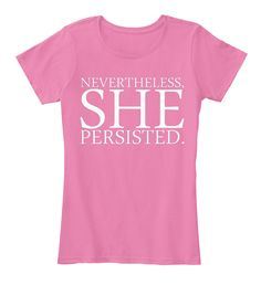 Nevertheless SHE Persisted: Teespring Campaign