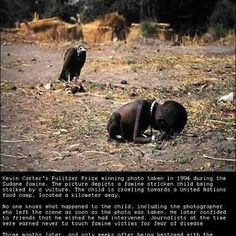 In South African photojournalist Kevin Carter won the Pulitzer prize for his disturbing photograph of a Sudanese child being stalked by a vulture (left). That same year, Kevin Carter committed suicide. Kevin Carter, Famous Photos, Iconic Photos, Photos Du, Epic Photos, Moving Photos, Creepy Photos, Rare Photos, We Are The World
