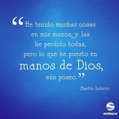 Todo lo que pongas manos de Dios, lo tendrás para siempre.