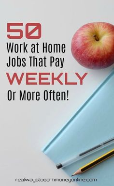 Massive list of 50 work at home jobs that pay weekly or more often than that.