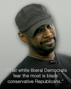 """""""What white liberal Democrats fear the most is black conservative Republicans. Black Republicans, Conservative Republican, Liberal Democrats, Liberal Logic, Conservative Values, No Kidding, Political Views, We The People, Black People"""