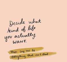decide what kind of life you want