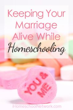 Keeping Your Marriage Alive While Homeschooling