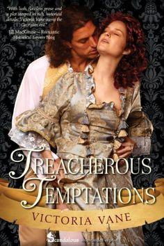 Treacherous Temptations by Victoria Vane, http://www.amazon.com/dp/B00B3L9A10/ref=cm_sw_r_pi_dp_LDt.qb0AWNTJ5