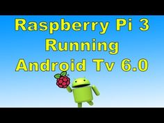 Android TV for your Raspberry Pi 3