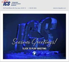 We at ICS would like to celebrate another great year and thank everyone for being a part of it. Wishing you a Happy Holidays and a Happy New Year!    Aaron Colton  President – Principal  Integrated Communication Systems