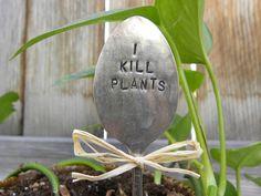 I KILL PLANTS garden pick - hand stamped spoon - plant marker - garden - Whispering Metalworks