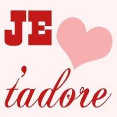 1000 images about je t 39 adore je t 39 aime on pinterest i love you english phrases and pattern - T aime te faire belle ...