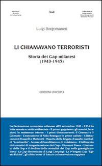 Prezzi e Sconti: Li #chiamavano terroristi. storia dei gap  ad Euro 15.30 in #Libri #Libri