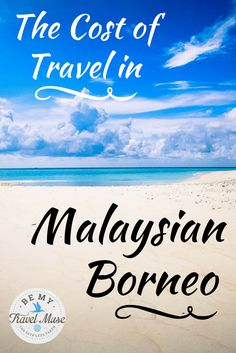 Are you trying to plan and budget for a trip to Malaysian Borneo? Do you want to dive, climb mountains, and see Orangutans? Click for full budget info.