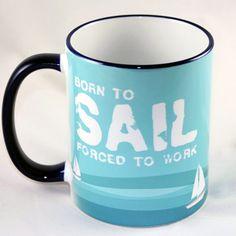 Born to Sail - Ceramic Mug | Nautination gifts for sailors, boaters, fisherman…