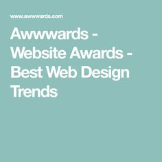 Awwwards - Website Awards - Best Web Design Trends