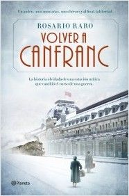 """""""Volver a Canfranc"""" Rosario Raro: La historia olvidada de una estación mítica que cambió el curso de una guerra"""