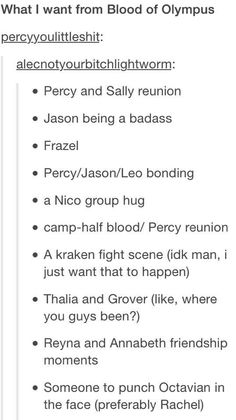 if Gaea was defeated and we get a Caleo reunion, but mostly I want a Percy/Sally reunion and a Percy/Grover reunion.^^i need Percy being his BA self, more Percabeth, and a Rickhanger that ends well for more books! Percy Jackson Books, Percy Jackson Fandom, Solangelo, Percabeth, Blood Of Olympus, Team Leo, Trials Of Apollo, Rick Riordan Books, Uncle Rick