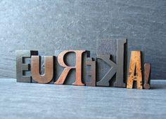 eureka! vintage letter press. looove.