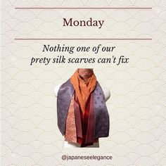 Stylish silk scarves that can beat the Monday blues. www.japaneseelegance.com/scarves