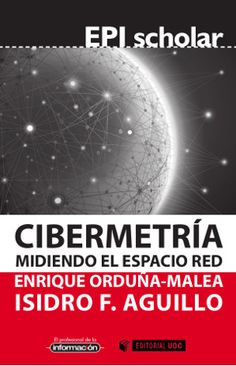 Cibermetría. Midiendo el espacio red, el primer título de la colección EPI Scholar.