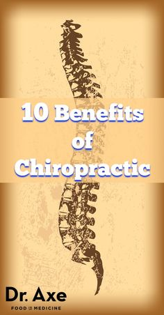 10 Researched Benefits of Chiropractic Adjustments - DrAxe.com