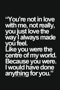 21 Best Life Quotes and Sayings – Chic Hair Style Sad Love Quotes, Heart Quotes, True Quotes, Quotes To Live By, The Words, Breakup Quotes, Heartbroken Quotes, Love Hurts, In My Feelings