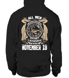 Legends Are Born On NOVEMBER 19 Hoodie  #tshirtprinting #tshirtfashion #tshirtdesign #tshirtteespring