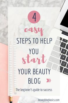 Tips on how to start a beauty blog. Start your own beauty blog today with these 4 easy steps. The complete beginner's guide to no more excuses!#bloggingtips#blogging