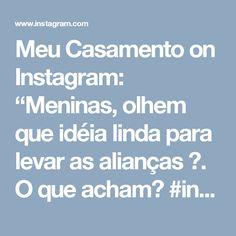 """Meu Casamento on Instagram: """"Meninas, olhem que idéia linda para levar as alianças 😍. O que acham?  #inspiracao #portaaliança #lindo #queroomeuassim #amei #casamento…"""""""