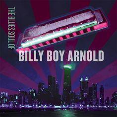 Billy Boy Arnold - The Blues Soul of Billy Boy Arnold