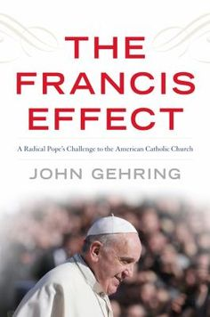 Cover image for The Francis effect : a radical pope's challenge to the American Catholic Church