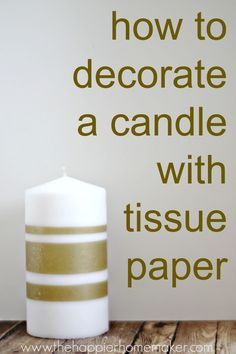 One of my favorite and most versatile DIY gifts to make are decorated candles: they are inexpensive and easy to personalize! Today I'm going to share a basic tutorial for how you can use tissue paper to decorate a candle for your home or as a DIY gift. Homemade Candles, Diy Candles, Pillar Candles, Candle Decorations, Beeswax Candles, Unity Candle, Candle Centerpieces, Homemade Gifts, Christmas Decorations