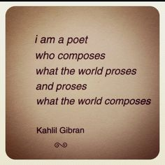 Compose and publish a book of poetry that would make Gibran tear up from its sheer beauty. Repinned from Jazerai Lord.