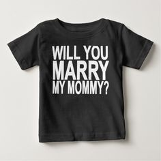 Marry MY MOMMY Me Baby & Toddler Shirts.png
