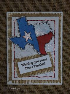 Texana Designs card design by Design Team Member Karen Lambert using our Jam'n Lone Star State (large) and Wishing you some Texas Twinkle! stamps.  Love