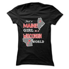 Awesome T-shirts  Just a Maine  - Wisconsin Girl     - (3Tshirts)  Design Description: If you were born in Maine and now live in Wisconsin, this shirt is ideal for you!!  If you don't utterly love this Shirt, you can SEARCH your favourite one through us... -  #michigan #states #texas - http://tshirttshirttshirts.com/states/best-tshirts-just-a-maine-wisconsin-girl-3tshirts.html