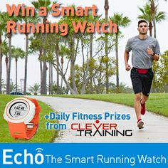 Enter to WIN daily fitness prizes from Clever Training & Echo, The Smart Running Watch! Enter now!  #Fitness #Running #Echo #CleverTraining