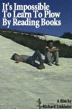 Watch It's Impossible to Learn to Plow by Reading Books Full-Movie