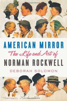 American Mirror: The Life and Art of Norman Rockwell by Deborah Solomon http://www.amazon.com/dp/0374113092/ref=cm_sw_r_pi_dp_.Xodwb01XY5V3