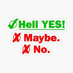 #Hell #YES #Maybe # No Plastic Stickers, Animal Silhouette, Personalized Water Bottles, Comic Styles, High Contrast, Transparent Stickers, Yes, Sticker Design, Surfing