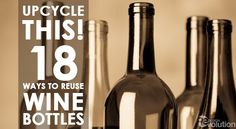 Did you know that in 2012 alone, the USA drank 856 million gallons of wine? Those wine bottles have got to be going somewhere. Try upcycling them!
