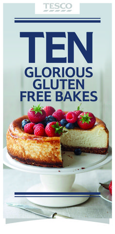 All of these gorgeous bakes are totally tasty and gloriously gluten-free.